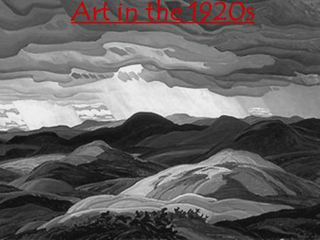 Art in the 1920s. Main Art Styles in the 1920s Photography Landscape Painting Sculptures Abstract.