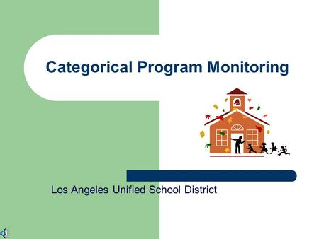 Categorical Program Monitoring Los Angeles Unified School District.
