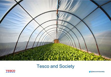 @tescoandsociety Tesco and When quality and price are equal, social purpose has become the most important factor in selecting.