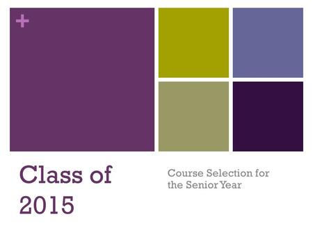 + Class of 2015 Course Selection for the Senior Year.