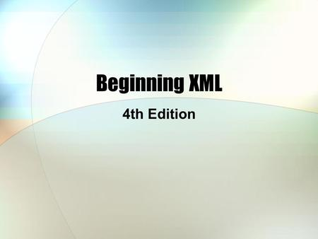 Beginning XML 4th Edition. Chapter 5: XML Schemas.