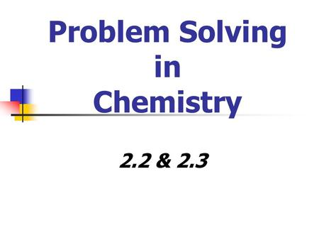 Problem Solving in Chemistry 2.2 & 2.3. What are Significant Digits?
