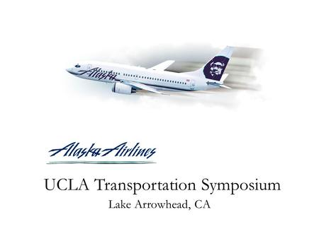UCLA Transportation Symposium Lake Arrowhead, CA.