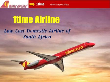 1time Airline Low Cost Domestic Airline of South Africa.