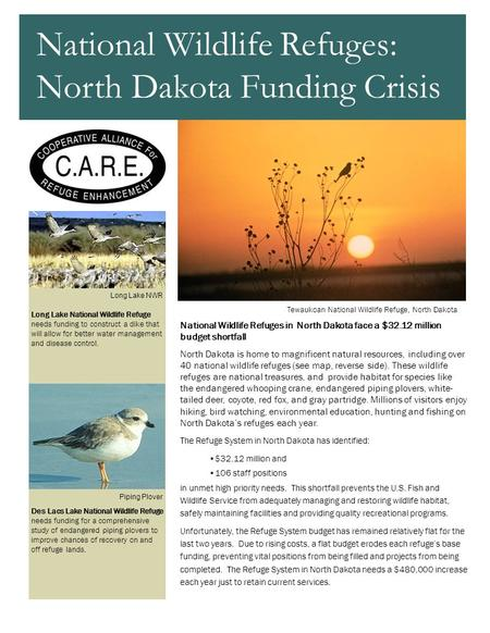 National Wildlife Refuges in North Dakota face a $32.12 million budget shortfall North Dakota is home to magnificent natural resources, including over.