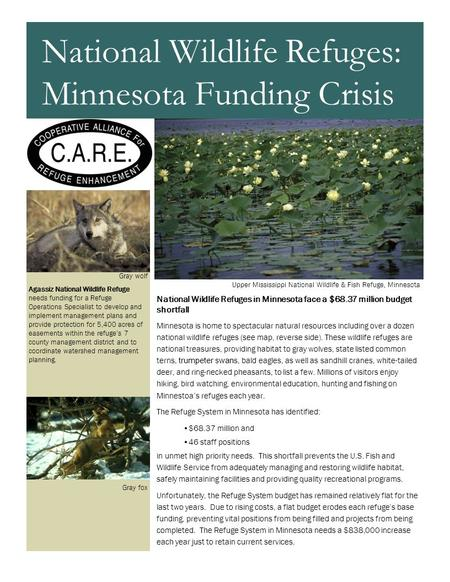 National Wildlife Refuges in Minnesota face a $68.37 million budget shortfall Minnesota is home to spectacular natural resources including over a dozen.