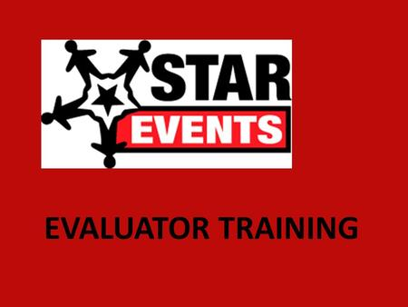 EVALUATOR TRAINING. EVALUATION TEAMS 1 Adult Evaluator 2 Student Evaluators + 1 Student Room Consultant 1 Student Timer 1 Student Clerk 1 Monitor (only.