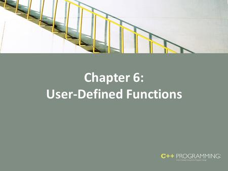 Chapter 6: User-Defined Functions. Objectives In this chapter, you will: – Learn about standard (predefined) functions – Learn about user-defined functions.