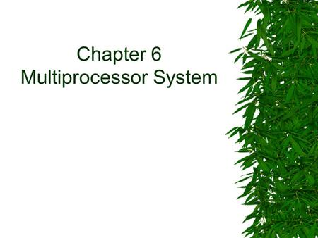 Chapter 6 Multiprocessor System. Introduction  Each processor in a multiprocessor system can be executing a different instruction at any time.  The.