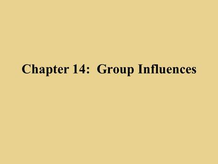 Chapter 14: Group Influences. What is a Reference Group? An actual or imaginary group which has an influence on a person's evaluations, aspirations and.