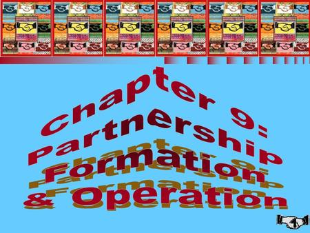 1 Chapter 9: Partnership Formation and Operation.