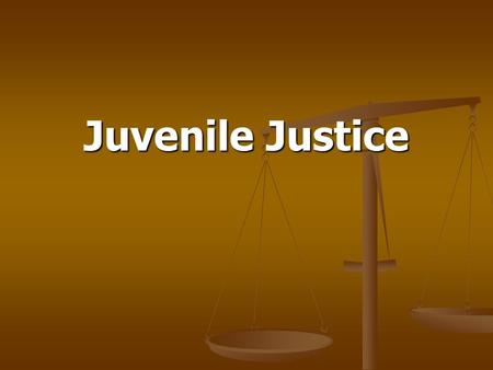 Juvenile Justice. Historical Development of Juvenile Justice From a historical perspective, juvenile delinquency and a separate justice process for juveniles.
