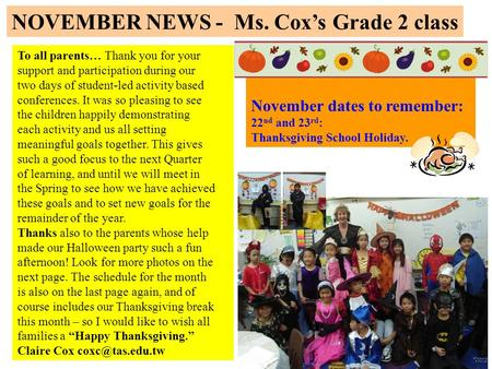 Gr. 2 News Claire Co OCTOBER 2007 NOVEMBER NEWS - Ms. Cox's Grade 2 class To all parents… Thank you for your support and participation during our two days.