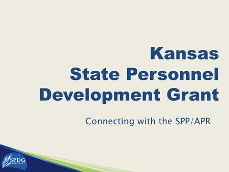Connecting with the SPP/APR Kansas State Personnel Development Grant.