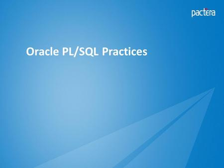 Oracle PL/SQL Practices. Critical elements of PL/SQL Best Practices Build your development toolbox Unit test PL/SQL programs Optimize SQL in PL/SQL programs.