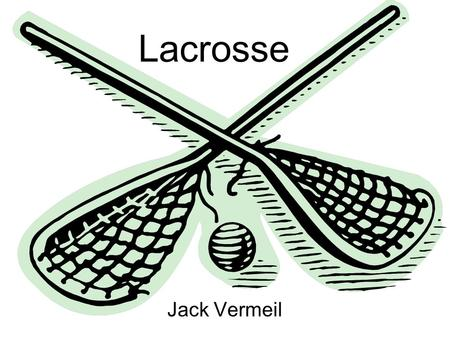 Lacrosse Jack Vermeil. What I Wanted to Accomplish I wanted to have my website be something that I was passionate about, and that people on this campus.