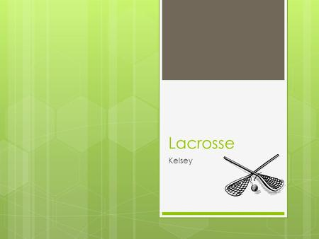 Lacrosse Kelsey. What muscles does lacrosse use?  Hamstrings  Quads  Calf muscles  Chest  Arms  Core  Back  Neck Heart.