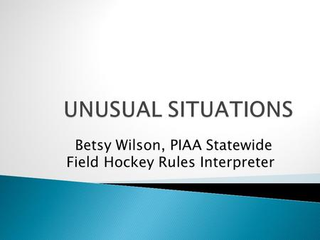 Betsy Wilson, PIAA Statewide Field Hockey Rules Interpreter.