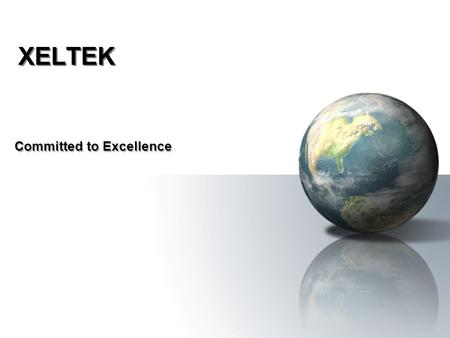 XELTEK Committed to Excellence. Company Overview Founded in 1991 Industry Leader: –Cost effective programming solutions for memory, µC and PLD –Programming.