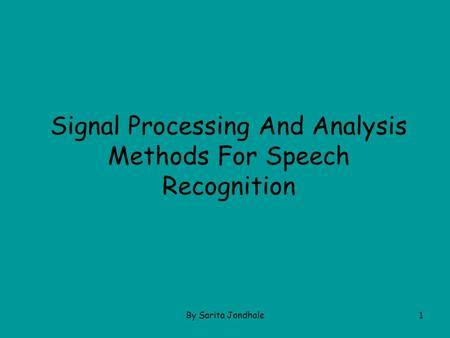 By Sarita Jondhale1 Signal Processing And Analysis Methods For Speech Recognition.
