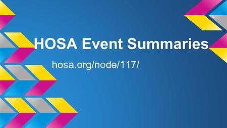 HOSA Event Summaries hosa.org/node/117/.
