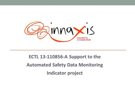 ECTL 13-110856-A Support to the Automated Safety Data Monitoring Indicator project.