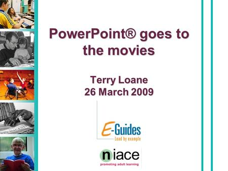 PowerPoint® goes to the movies Terry Loane 26 March 2009.