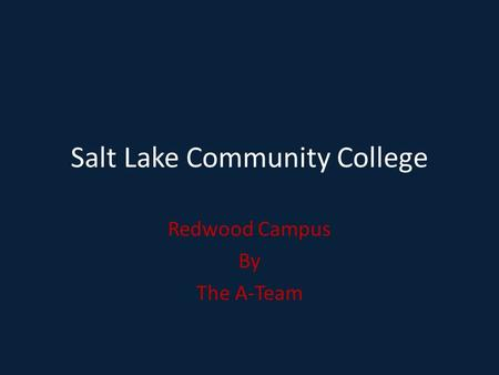 Salt Lake Community College Redwood Campus By The A-Team.