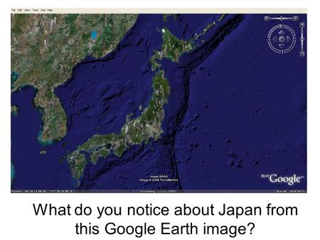What do you notice about Japan from this Google Earth image?