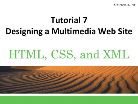 Tutorial 7 Designing a Multimedia Web Site