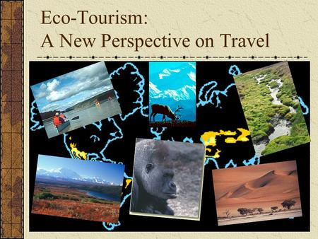 Eco-Tourism: A New Perspective on Travel. Travel Africa Biomes: terrestrial climax communities with wide geographic distribution. Biomes describe what.