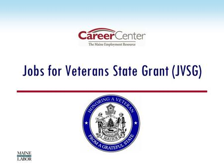 Jobs for Veterans State Grant (JVSG). November 22 nd, 2010 2 JVSG Primary Goals Interpret and implement info in Veteran Program letters and regulations.