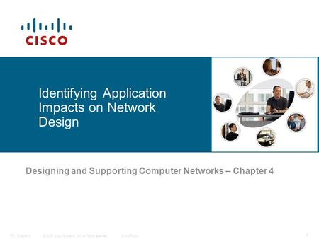 © 2006 Cisco Systems, Inc. All rights reserved.Cisco PublicITE I Chapter 6 1 Identifying Application Impacts on Network Design Designing and Supporting.