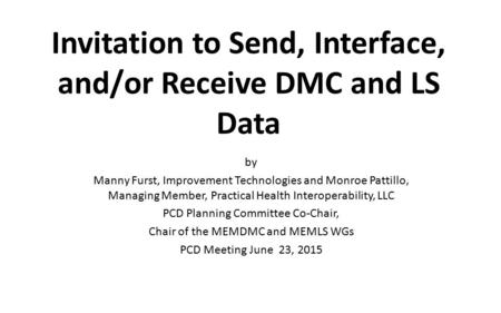 Invitation to Send, Interface, and/or Receive DMC and LS Data by Manny Furst, Improvement Technologies and Monroe Pattillo, Managing Member, Practical.