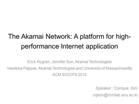 Outline Introduction Overview of the Akamai platform Akamai HD network