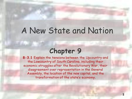 A New State and Nation Chapter 9 8-3.1 Explain the tensions between the Upcountry and the Lowcountry of South Carolina, including their economic struggles.