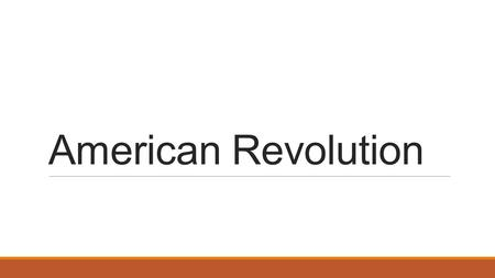 American Revolution. Events that led to the American Revolution Stamp Act – taxes on all stamps and paper products Tea Act – stated the colonies could.