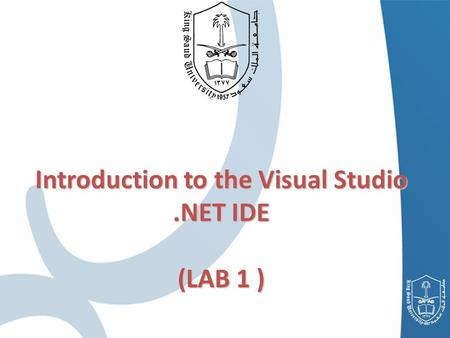 Introduction to the Visual Studio.NET IDE (LAB 1 )