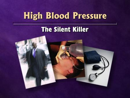 High Blood Pressure The Silent Killer. 600.000.000 people worldwide 3.000.000 die yearly 600.000.000 people worldwide 3.000.000 die yearly.