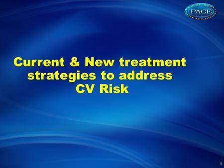 1 Current & New treatment strategies to address CV Risk.