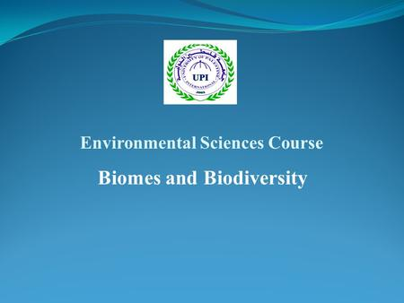 Environmental Sciences Course Biomes and Biodiversity.