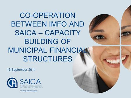 Presentation Footer1 CO-OPERATION BETWEEN IMFO AND SAICA – CAPACITY BUILDING OF MUNICIPAL FINANCIAL STRUCTURES 13 September 2011.