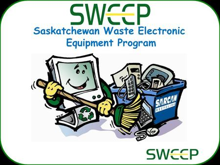 Saskatchewan Waste Electronic Equipment Program. Saskatchewan: 1,000,000 people 6.5% of Canada – 651,000 sq km 15% of population over age 65 Median age.