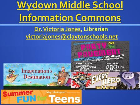 Wydown Middle School Information Commons Wydown Middle School Information Commons Dr. Victoria JonesDr. Victoria Jones, Librarian