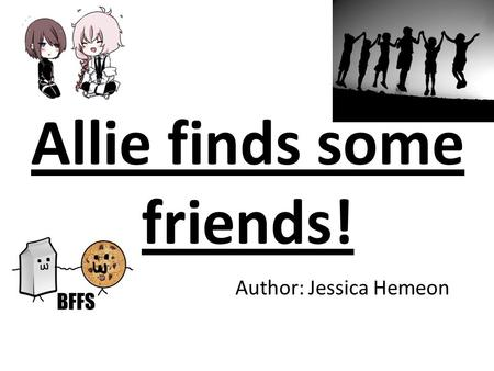 Allie finds some friends! Author: Jessica Hemeon.