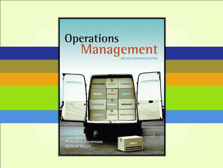 9-1 McGraw-Hill Ryerson Operations Management, 2 nd Canadian Edition, by Stevenson & Hojati Copyright © 2004 by The McGraw-Hill Companies, Inc. All rights.
