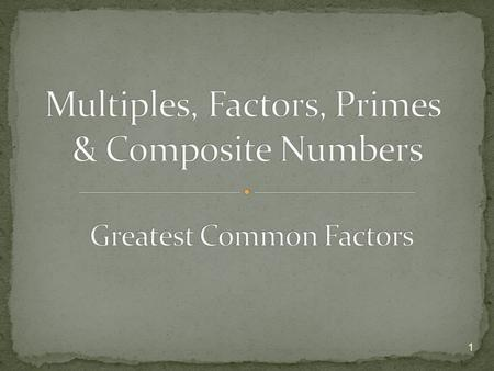 Multiples, Factors, Primes & Composite Numbers