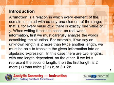 Introduction A function is a relation in which every element of the domain is paired with exactly one element of the range; that is, for every value of.