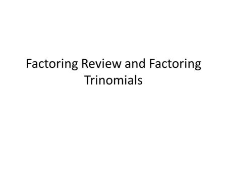 Factoring Review and Factoring Trinomials. Find the factors of the term and identify as prime or composite. 18: