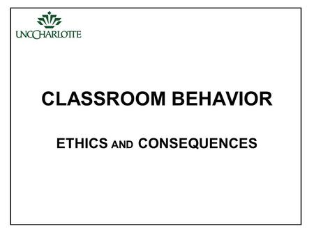 CLASSROOM BEHAVIOR ETHICS AND CONSEQUENCES. NSPE Code of Ethics for Engineers - Preamble Engineering is an important and learned profession. As members.